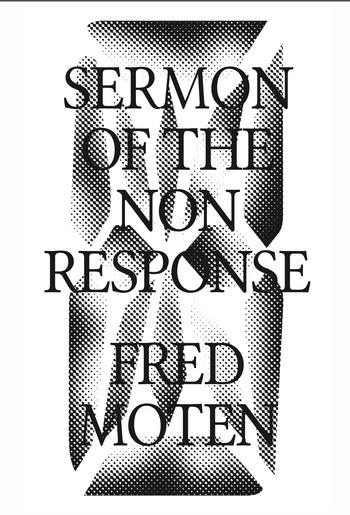 "Cover of Fred Moten's ""Sermon of the Nonresponse"""