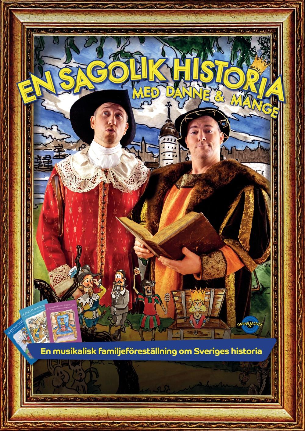 Foto: Niklas Hellström. En sagolik historia är en familjeförställning om svensk historia med Danne & Mange.