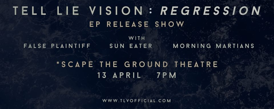 Tell Lie Vision: Regression EP Release Show