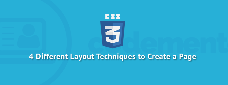 4 Different HTML/CSS Layout Techniques to Create a Site