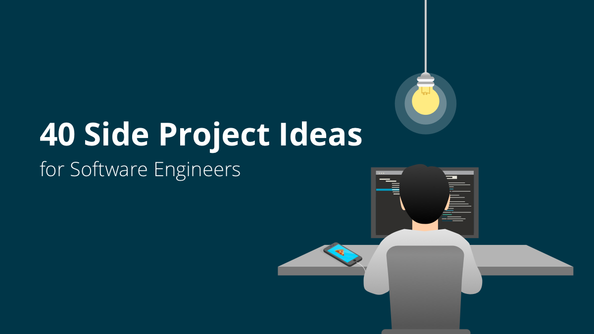40 Side Project Ideas For Software Engineers Codementor