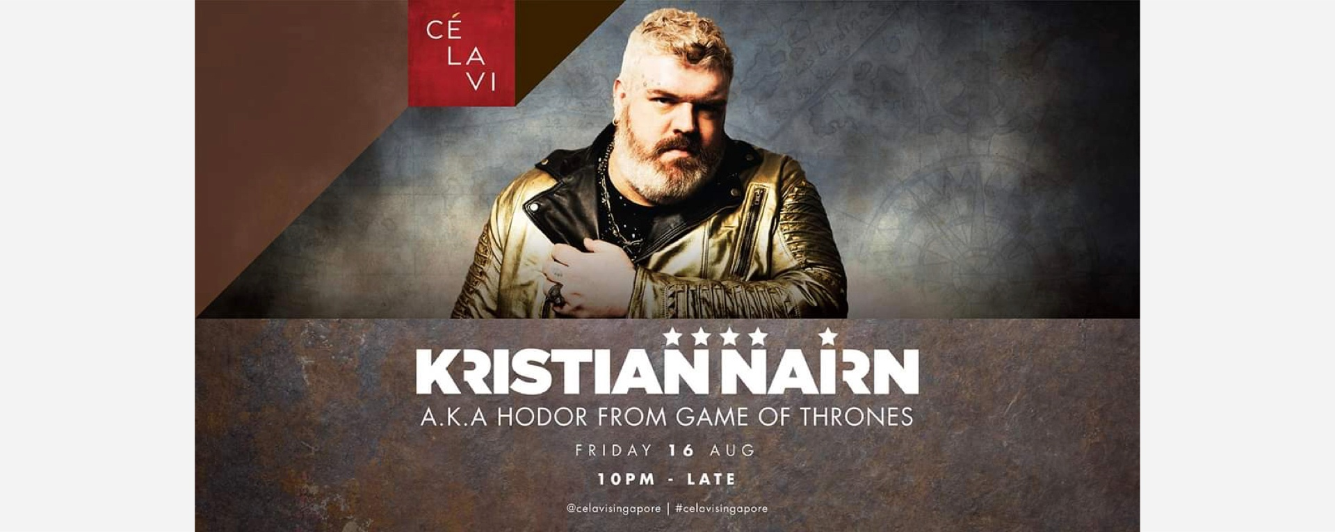 CÉ LA VI presents Kristian Nairn AKA Hodor From Game Of Thrones [CANCELLED]