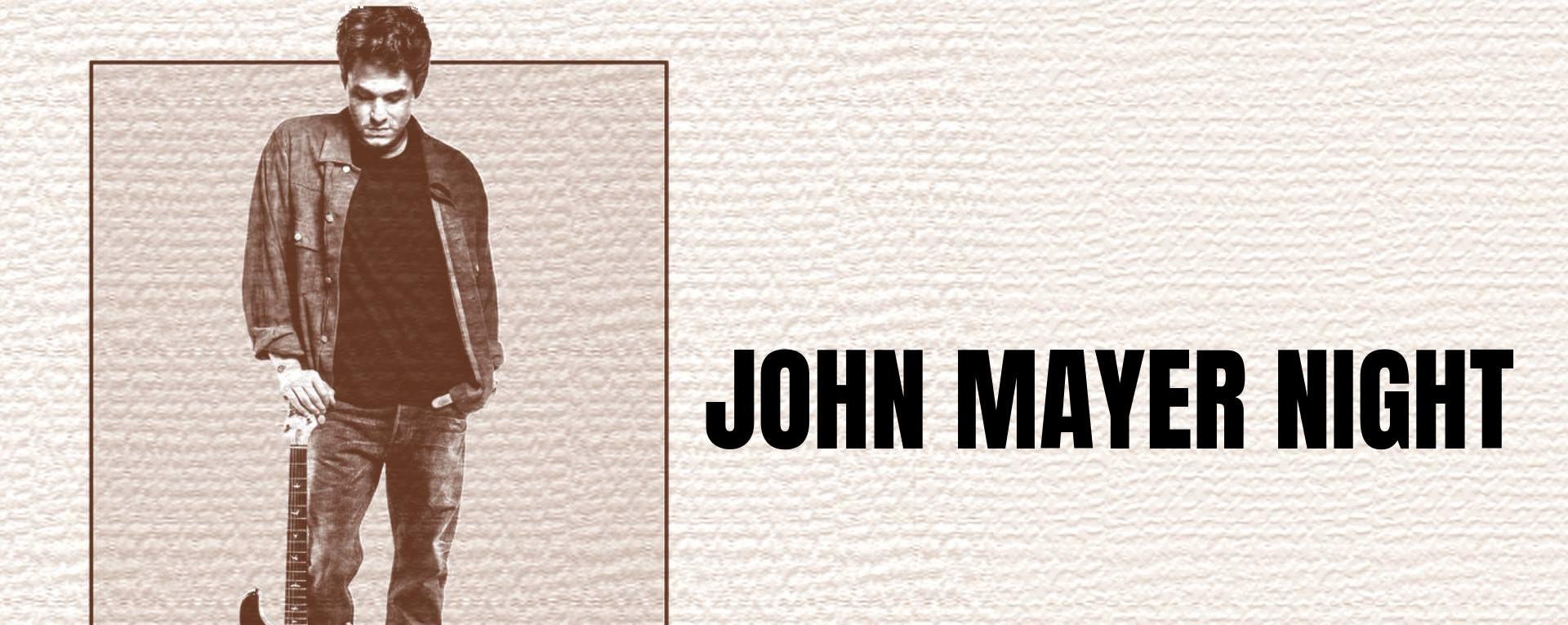 John Mayer Night