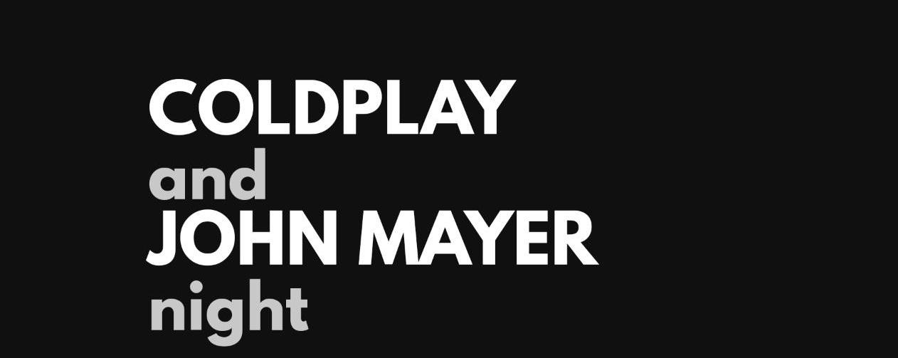 Coldplay x John Mayer Night