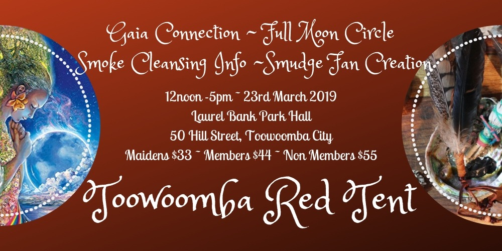 Toowoomba Red Tent ~ Gaia Connection ~ Full Moon Circle