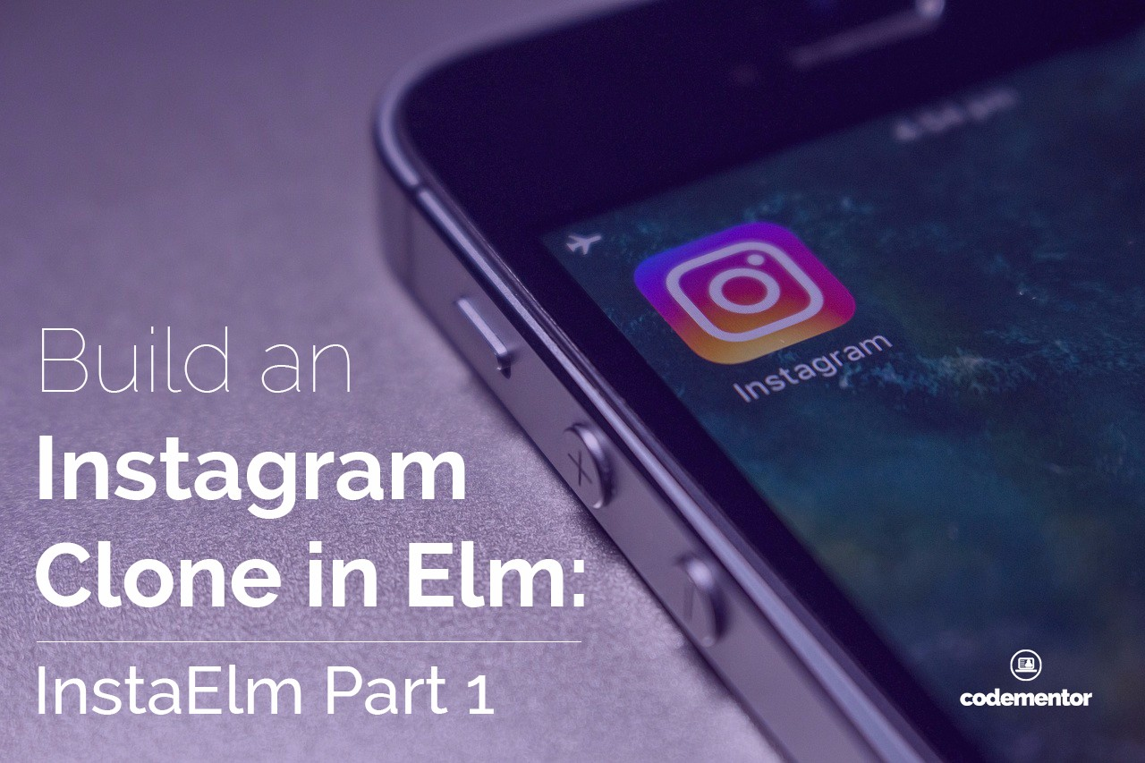 Build an Instagram Clone in Elm: InstaElm Part 1