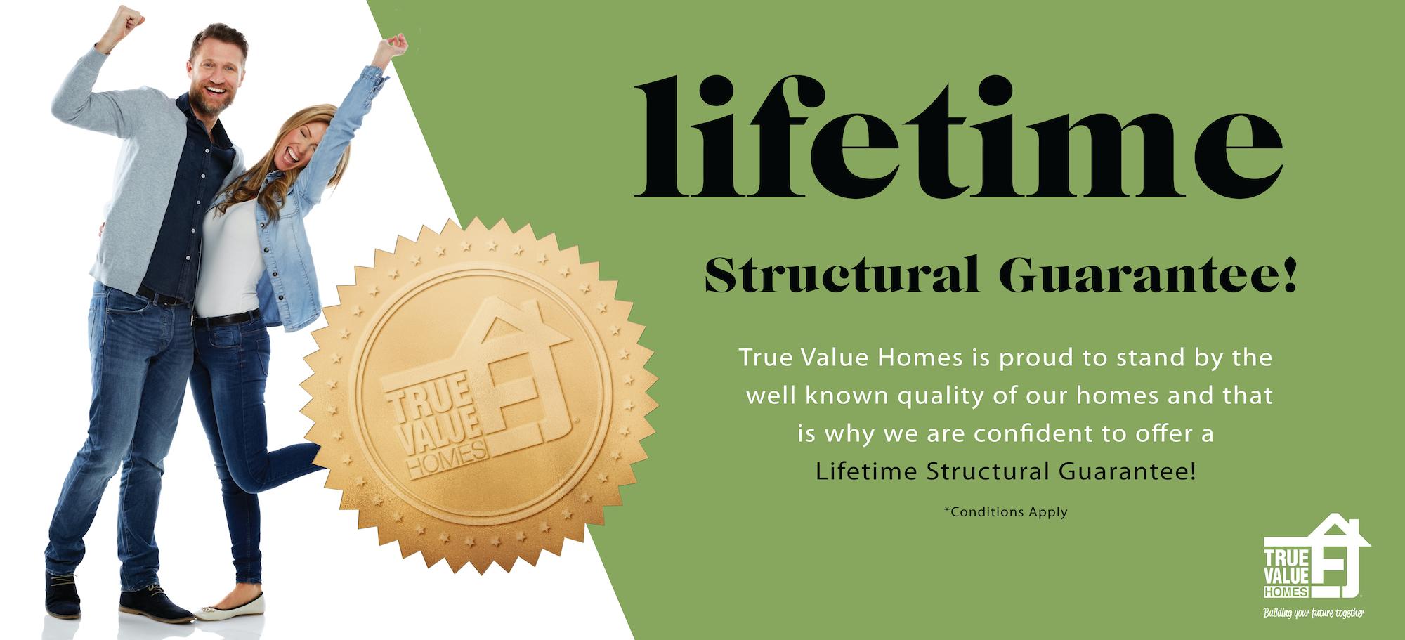 Lifetime Structural Guarantee!*