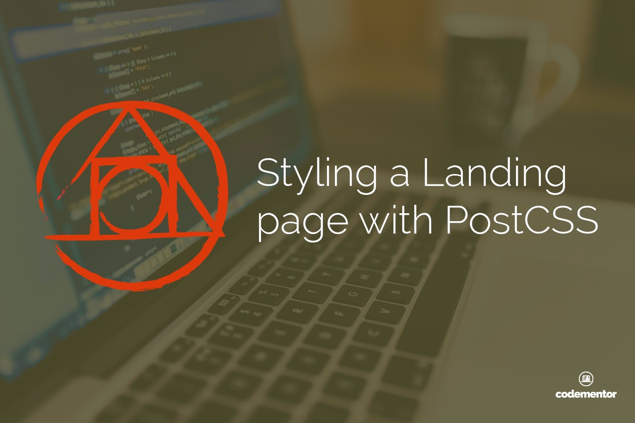 Styling a Landing Page with PostCSS