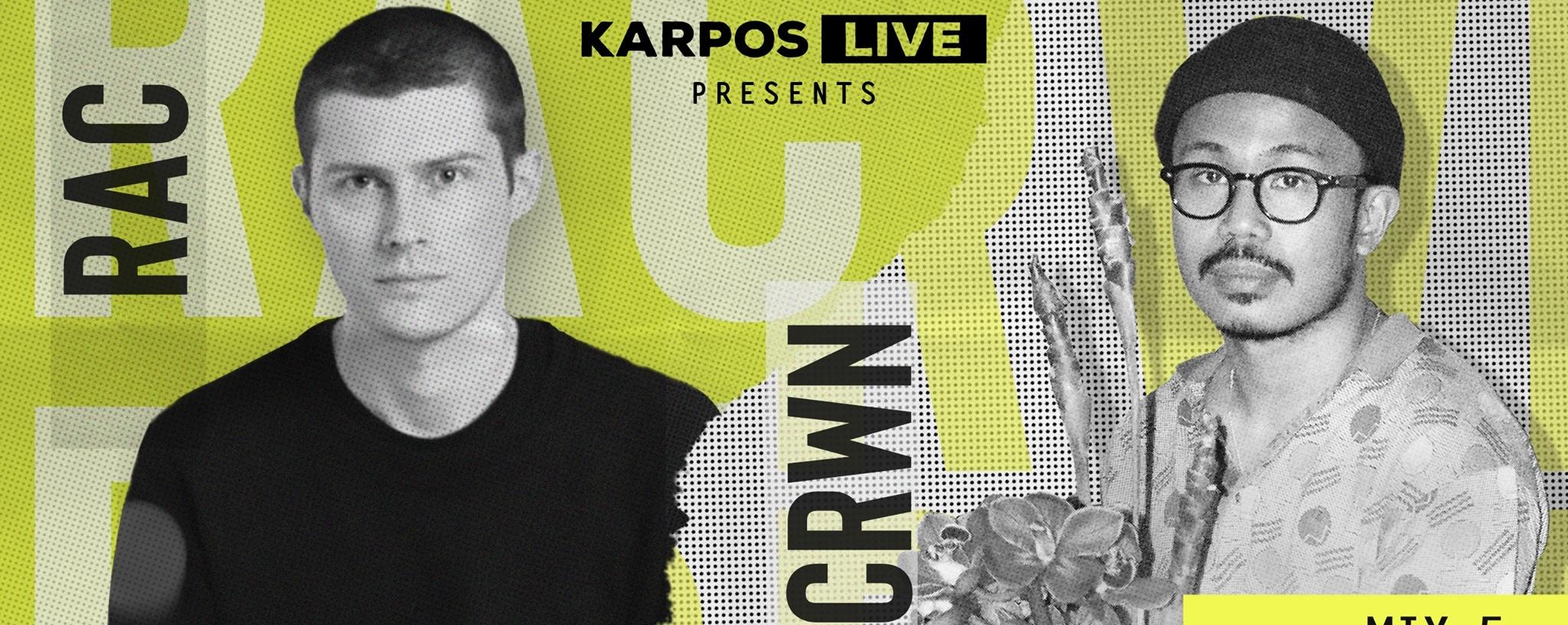 Karpos Live Mix 4: RAC + CRWN