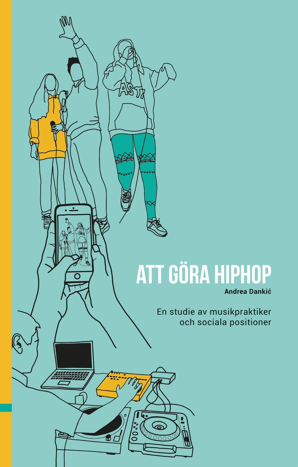 Omslag till boken Att göra hiphop. En studie av musikpraktiker och sociala positioner.