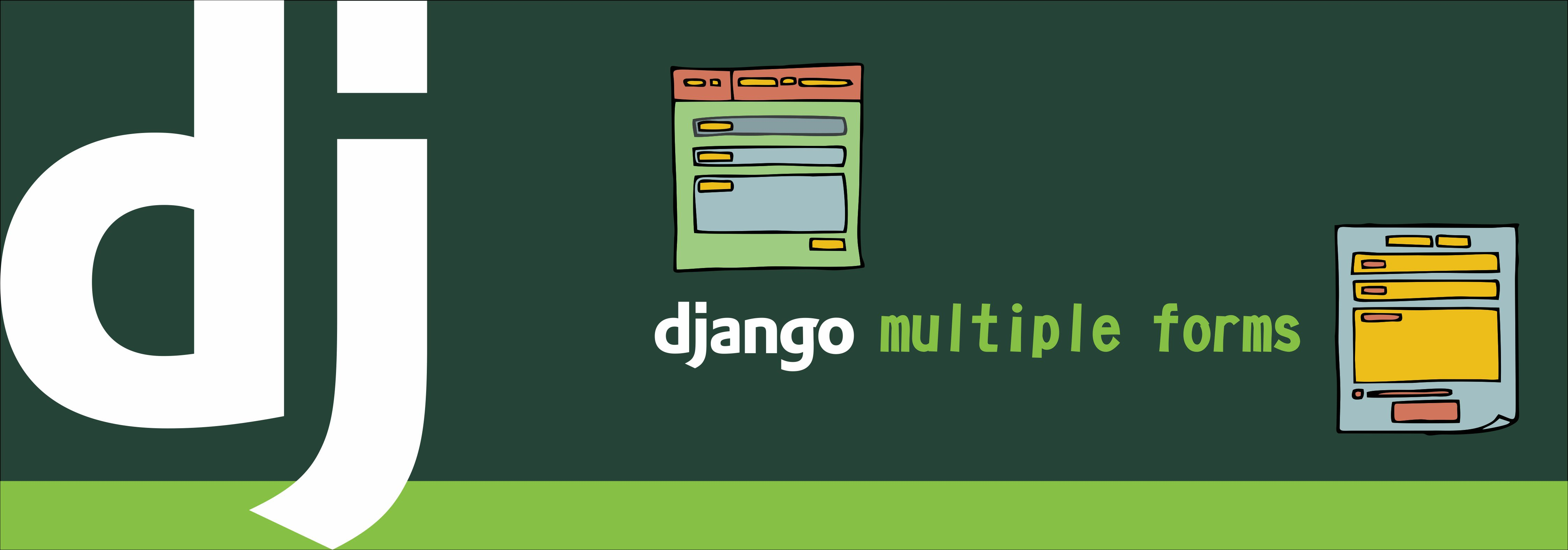 Handling Multiple Forms on the Same Page in Django