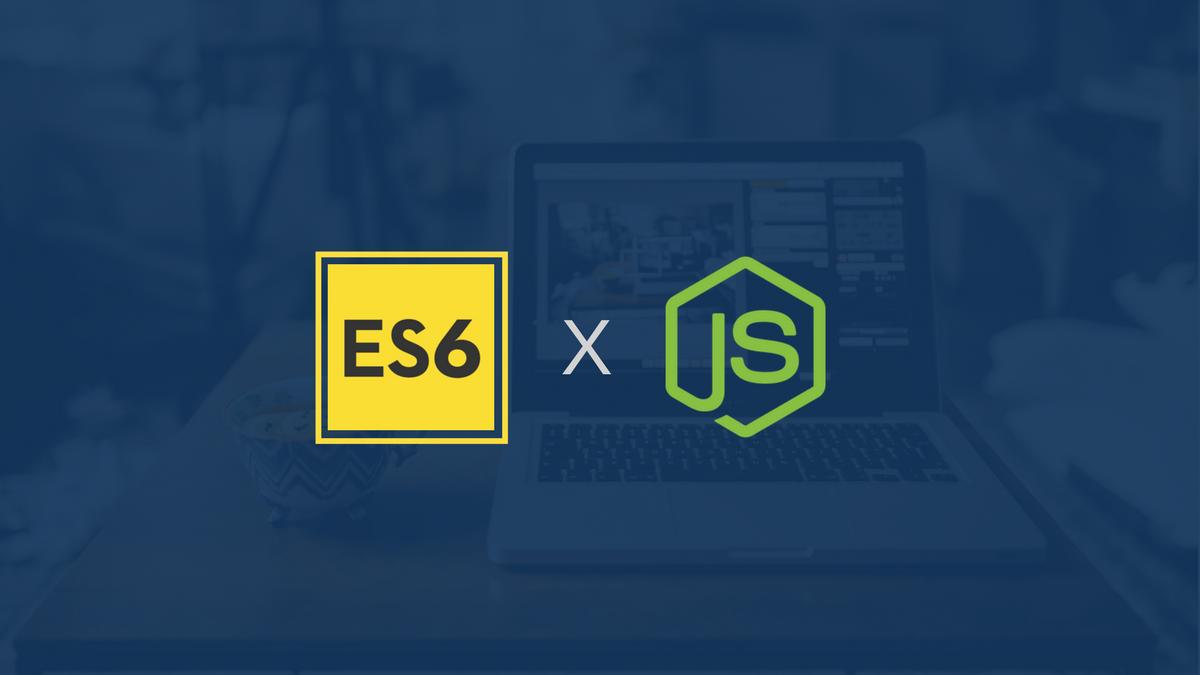 Writing Your Node Js Apps Using Es6 Codementor