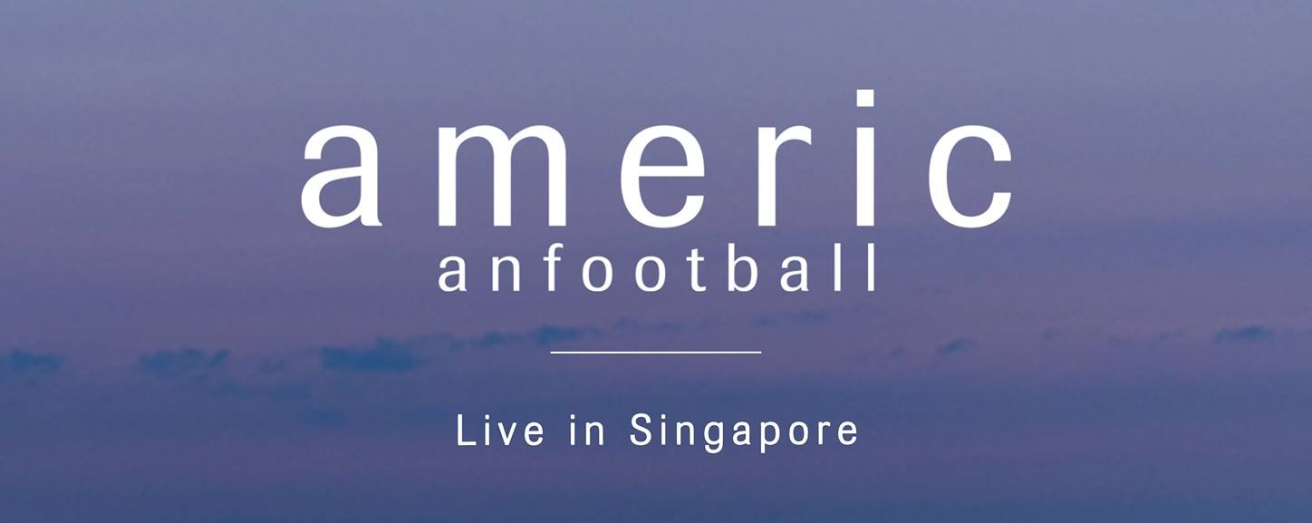 American Football - Live in Singapore