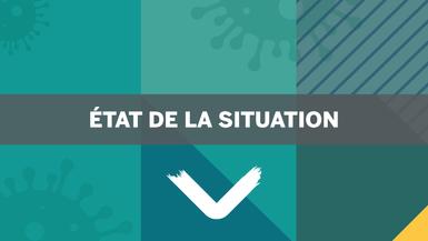 État de situation: De nouvelles consignes pour la semaine de relâche
