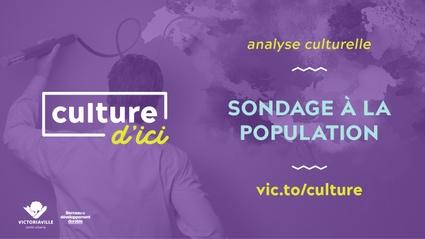 Portrait de la culture à Victoriaville: Répondez au sondage en ligne