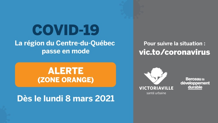 État de situation: Victoriaville passe en zone orange à compter de ce lundi 8mars
