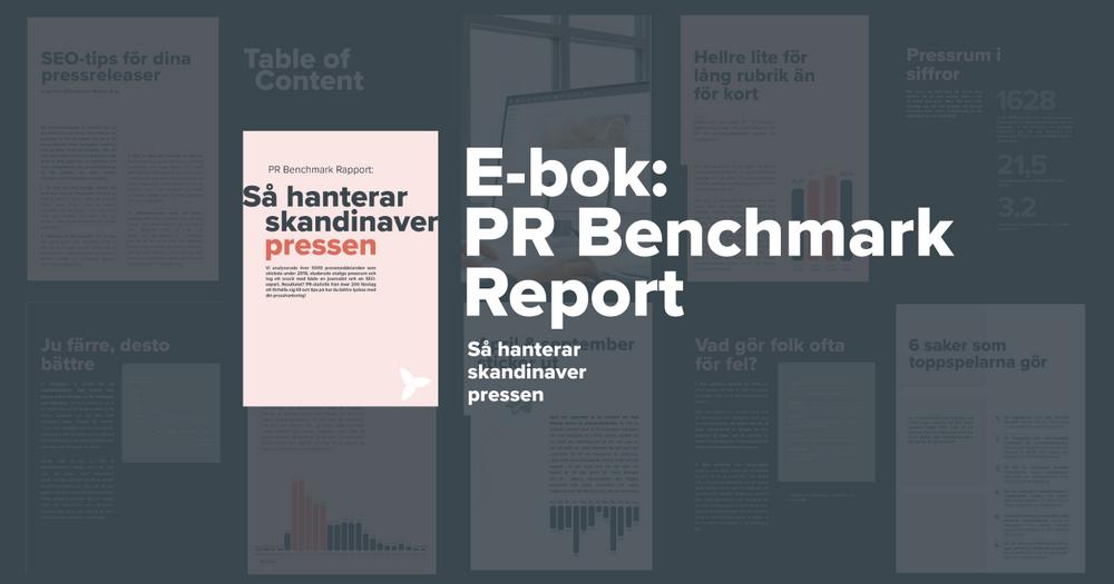Så hanterar skandinaver pressen. PR benchmark report. Skicka pressmeddelande. Pressrum