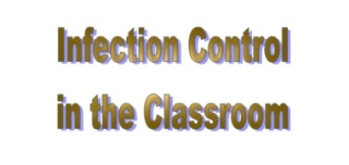 Infection Control in the Classroom