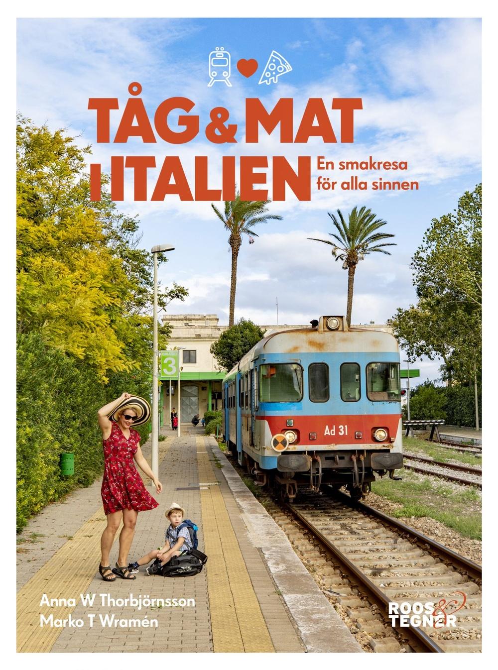 Bokomslag: Tåg & mat i Italien