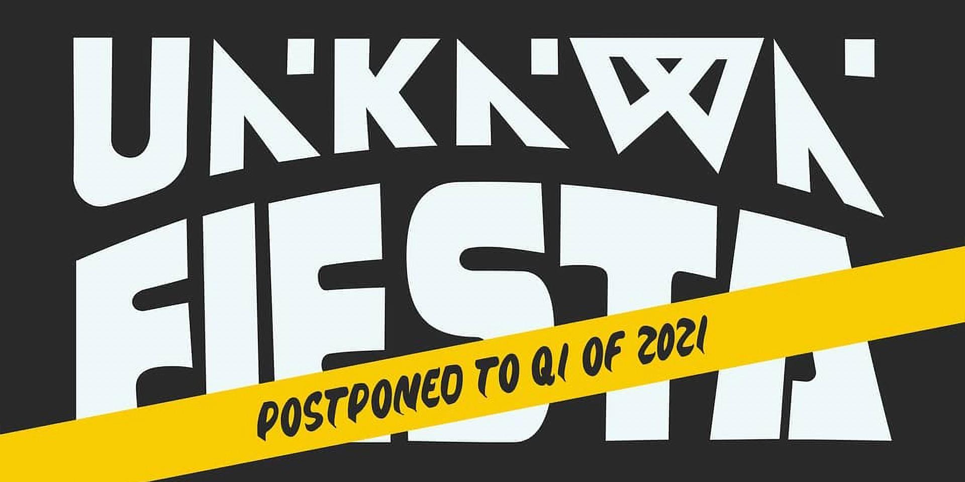 UNKNWN.Fiesta postponed to 2021