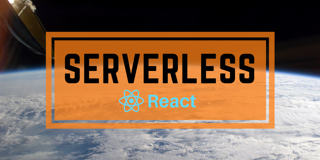 Serverless Back-End for React - Your Introduction to Serverless Architecture