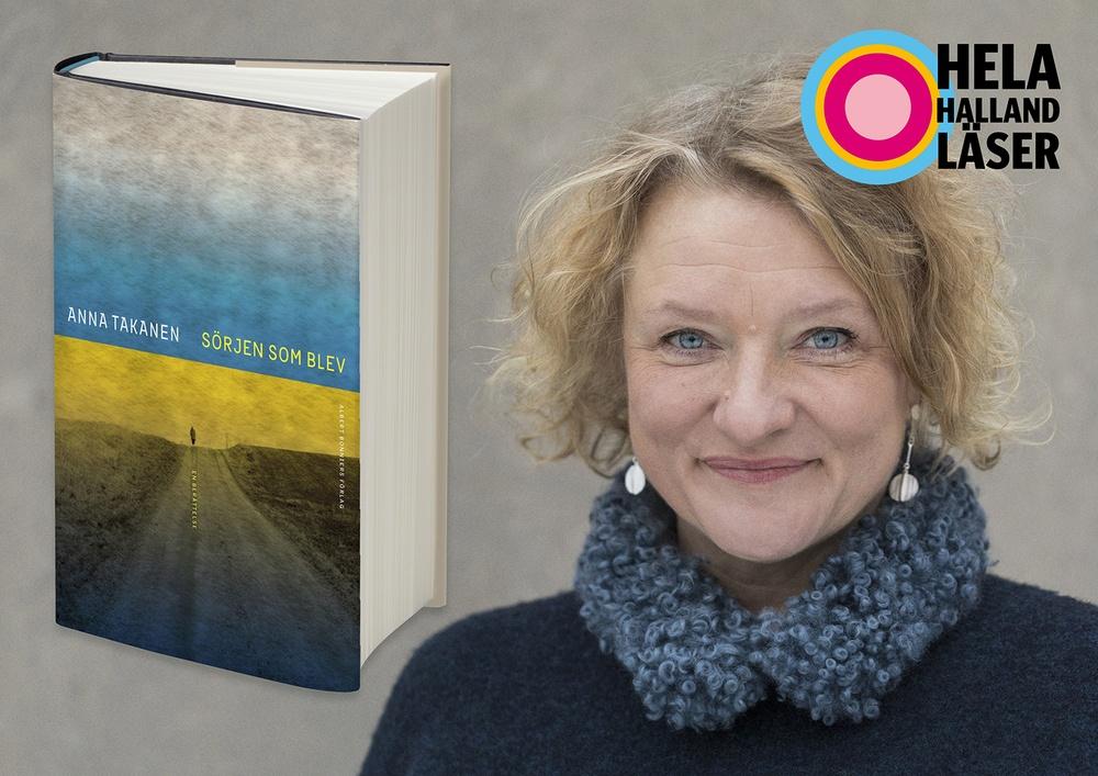 Boken Sörjen som blev och författaren Anna Takanen, samt logotypen Hela Halland läser.
