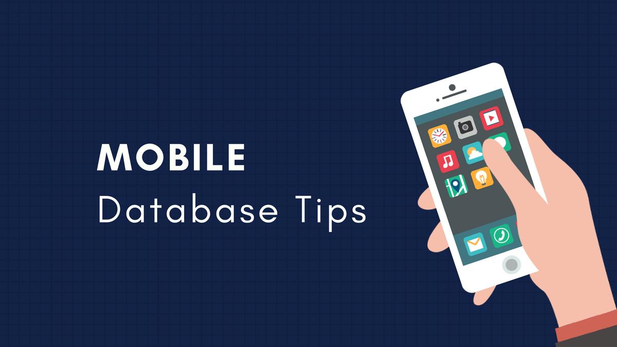 Tips on Mobile Development Database