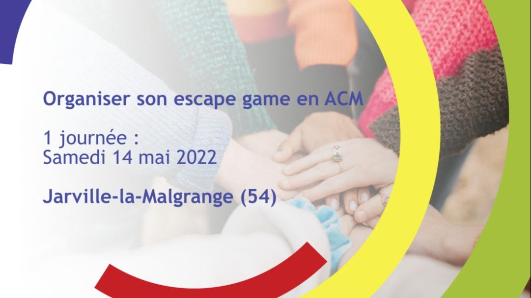 Représentation de la formation : Comment organiser son Escape Game en ACM - Jarville-la-Malgrange (54)