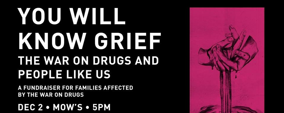 You Will Know Grief: The War on Drugs and People Like Us
