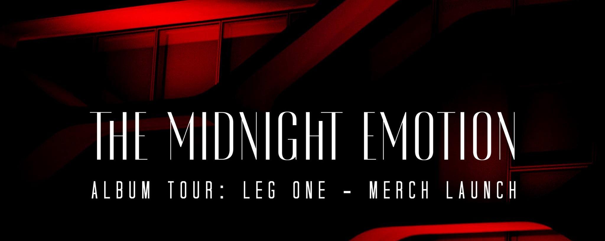 The Midnight Emotion Tour: Leg One