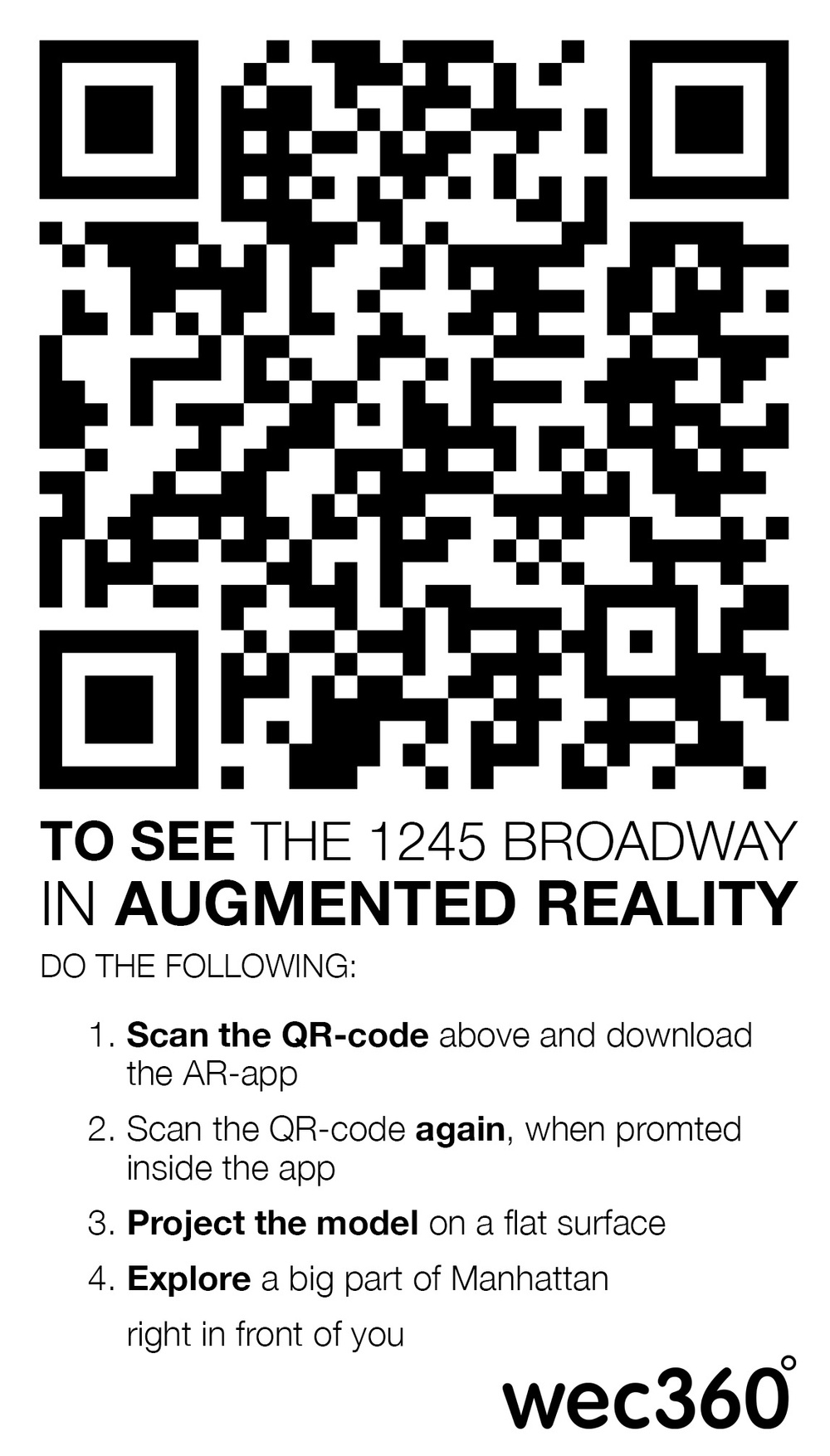 Scan the QR-code using your tablet or phone, and get to explore a major part of Manhattan using wec360°:s AR.