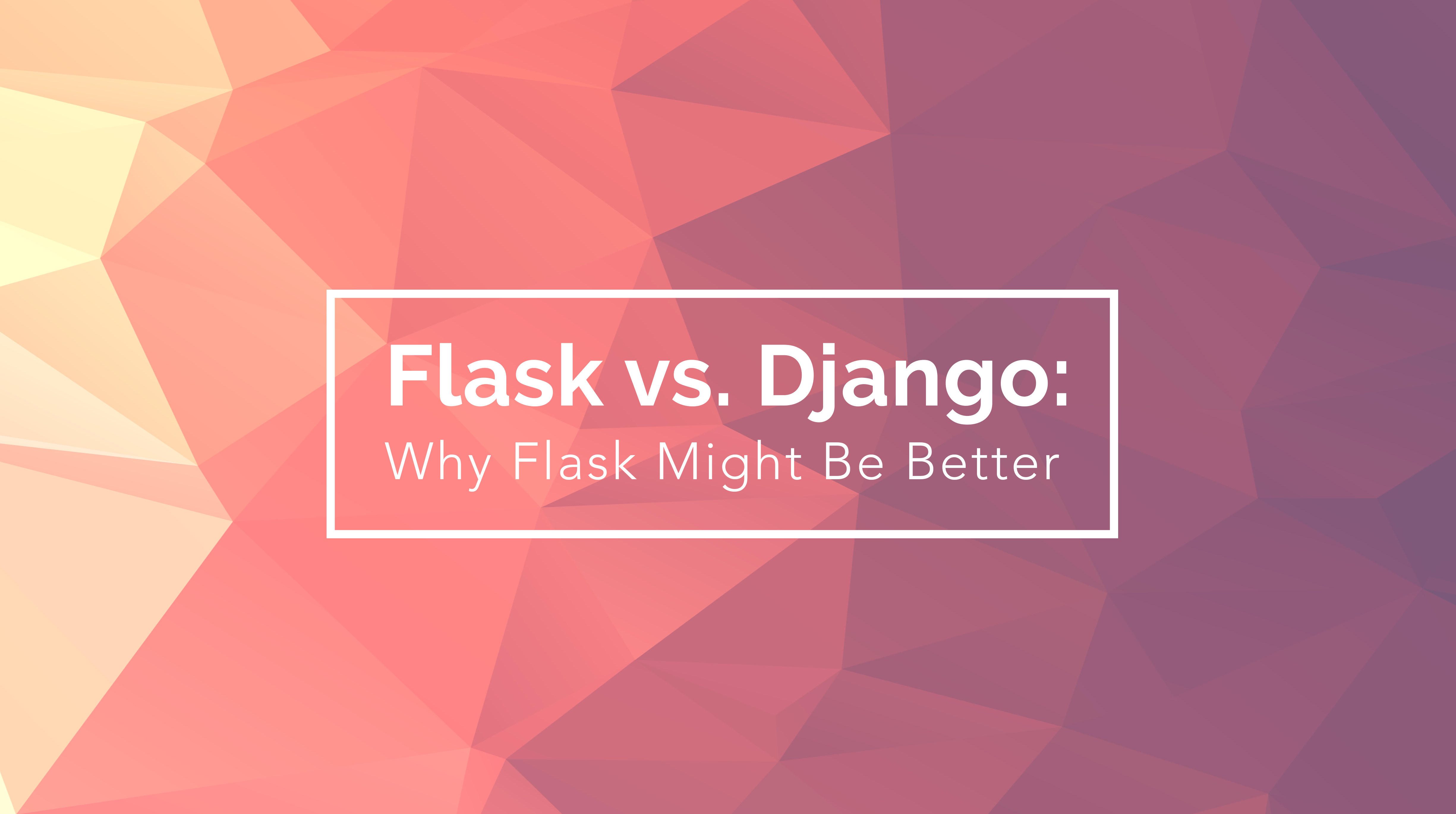 Flask vs  Django: Why Flask Might Be Better | Codementor