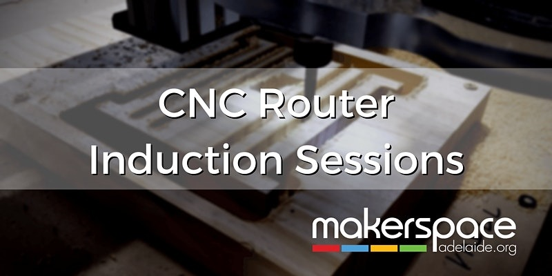 CNC Router Induction Sessions