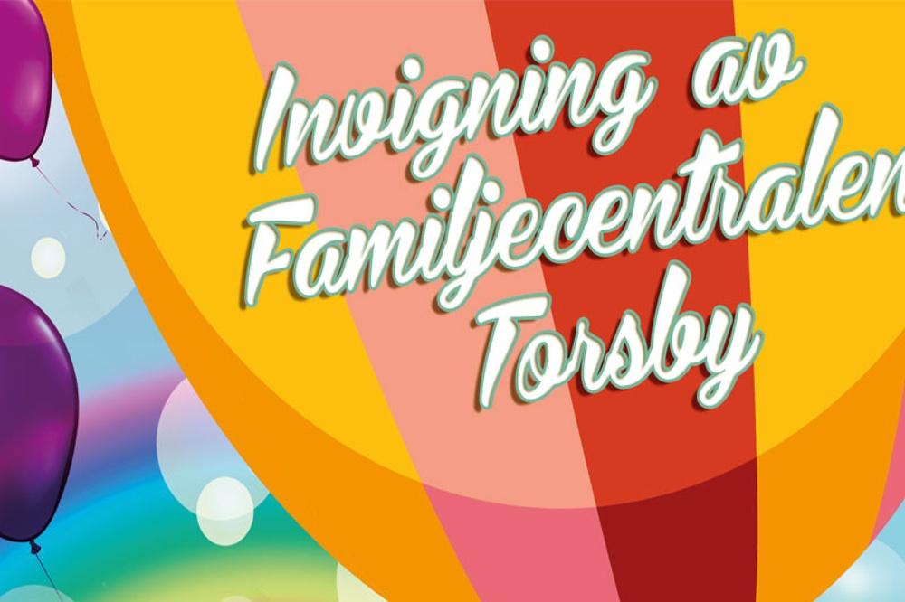 Välkommen till invigningen av Familjecentralen Torsby