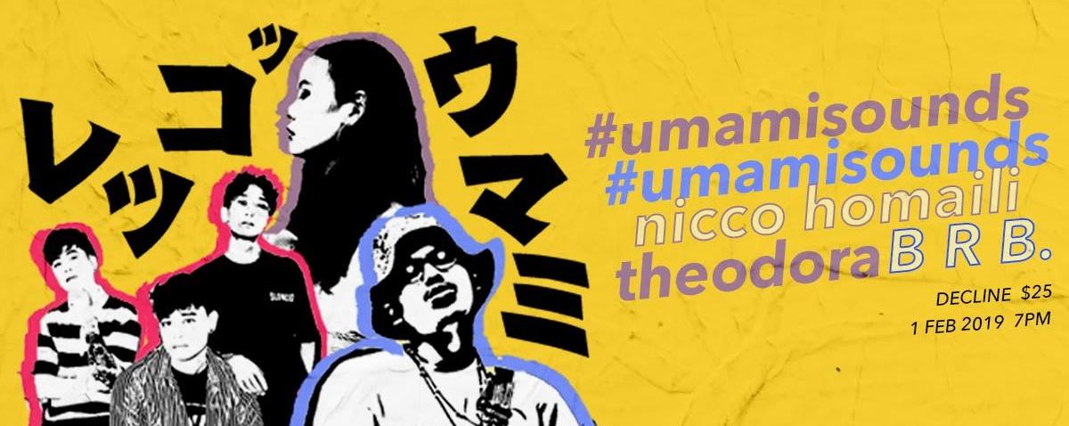 Umamisounds: brb., theodora, Nicco Homaili