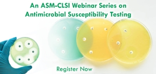 An ASM-CLSI Webinar Series on Antimicrobial Susceptibility Testing: Fundamentals of Susceptibility Testing, Reporting, and Test Validation (Self-Study Series)