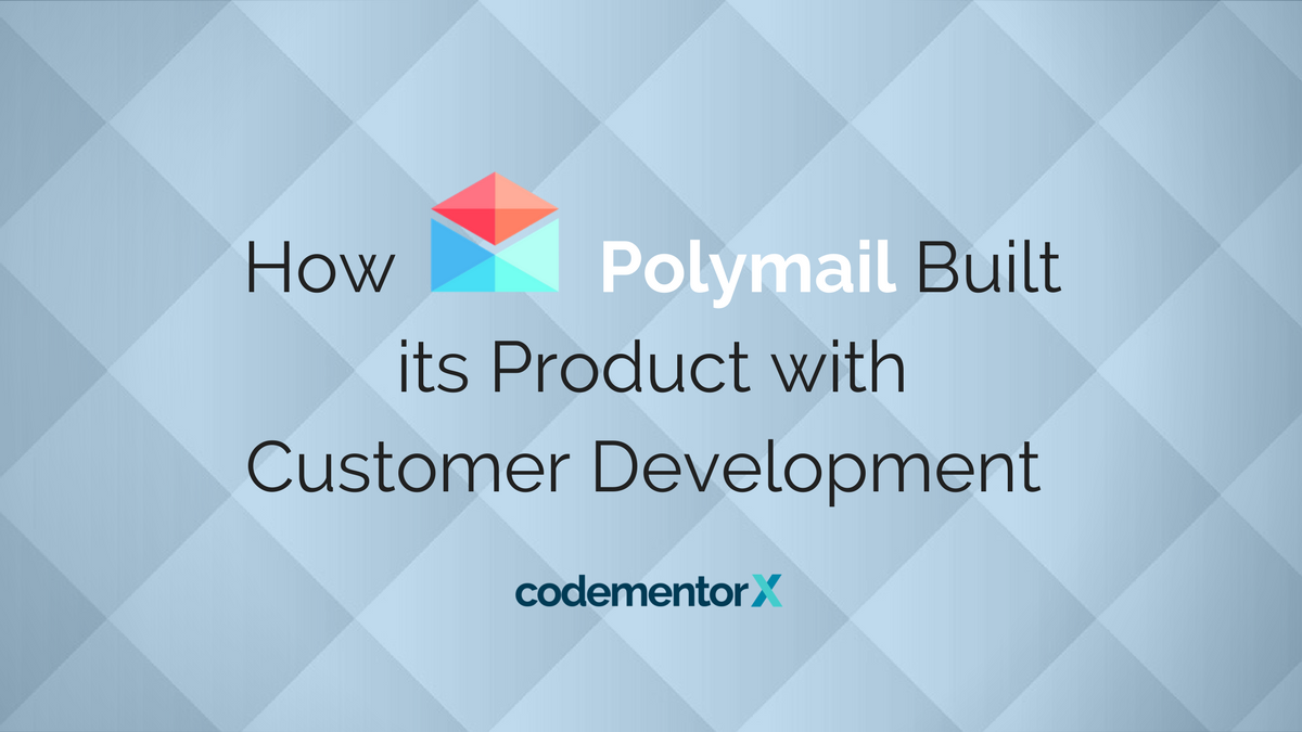 How YC Alum Polymail Grew to Over 25,000 Active Users with Continuous Customer Development