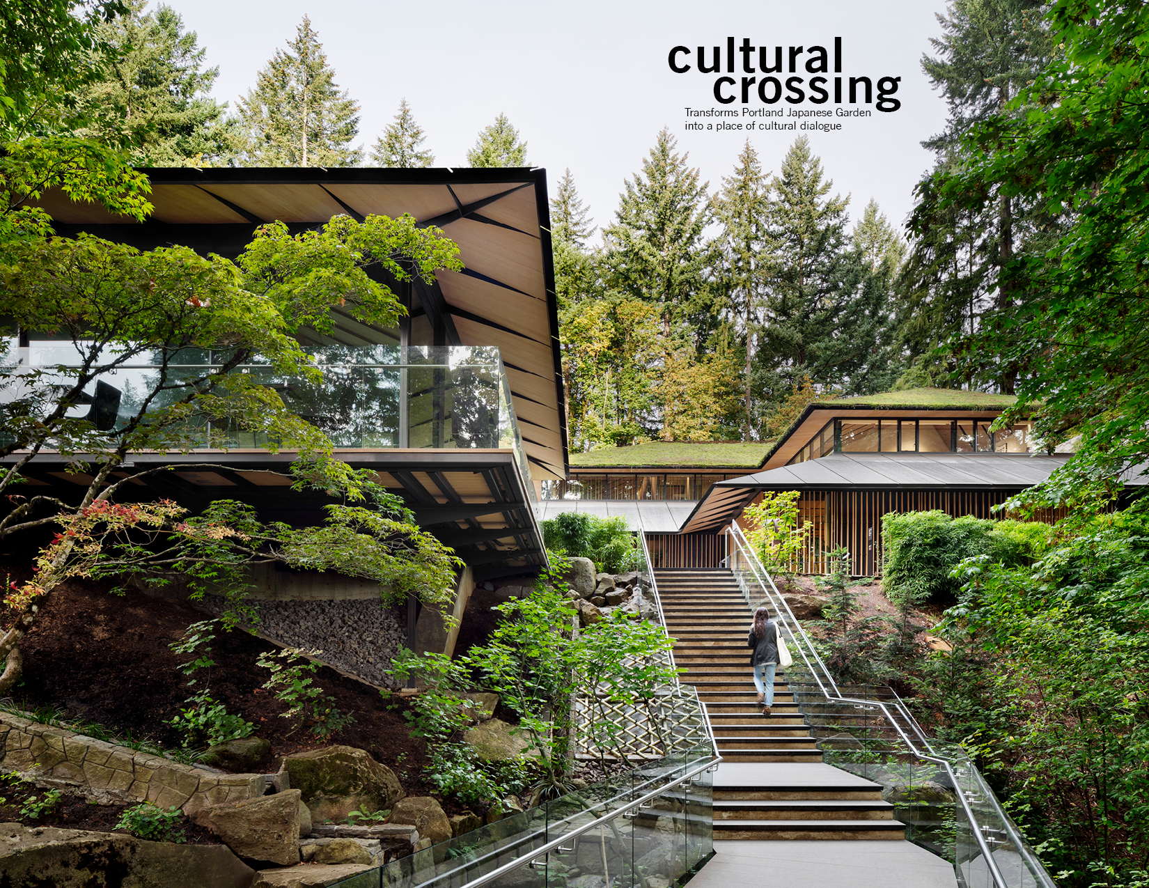 Cultural Crossing Transforms Portland Japanese Garden Into A Place Of Cultural Dialogue Asla 2020 Professional Awards
