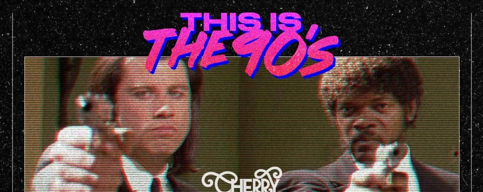 Cherry Discotheque X This Is The 90s