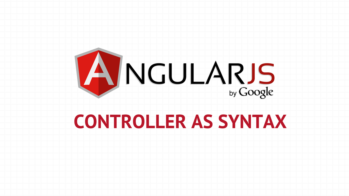 "Why You Should Use AngularJS's ""Controller as"" Syntax"