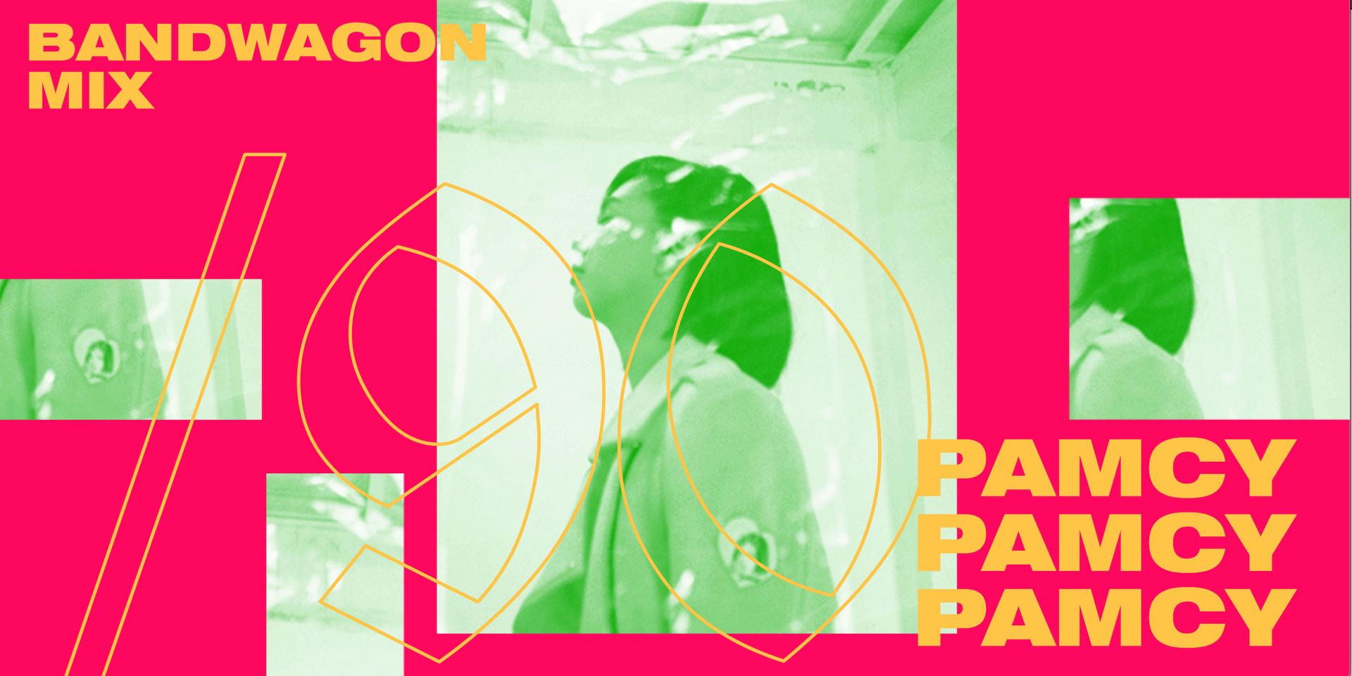 Bandwagon Mix #90: Pamcy (PH)