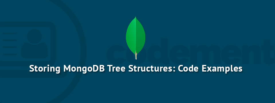 Storing Tree Structures in MongoDB: Code Examples | Codementor