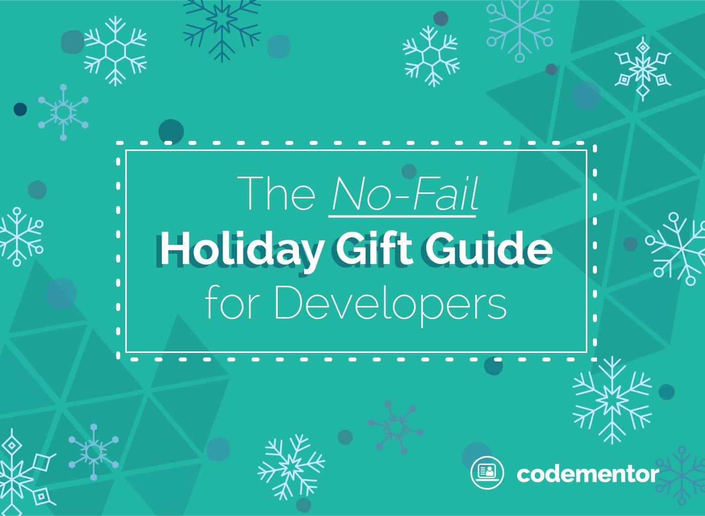 The No-Fail Holiday Gift Guide for Developers