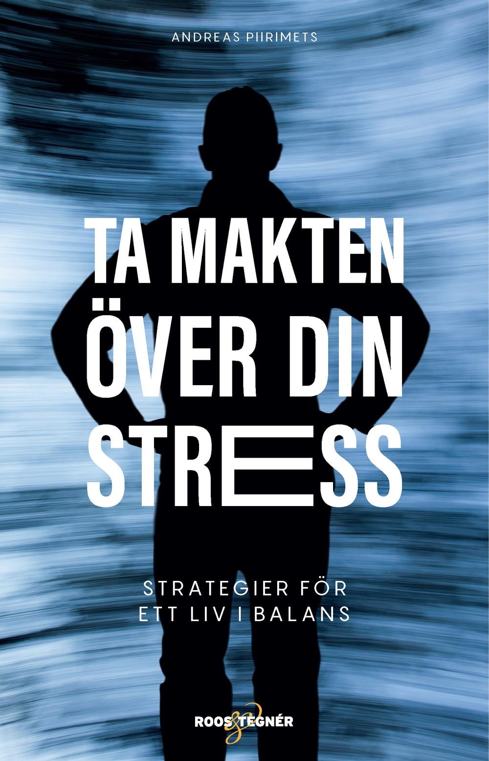 Bokomslag: Ta makten över din stress
