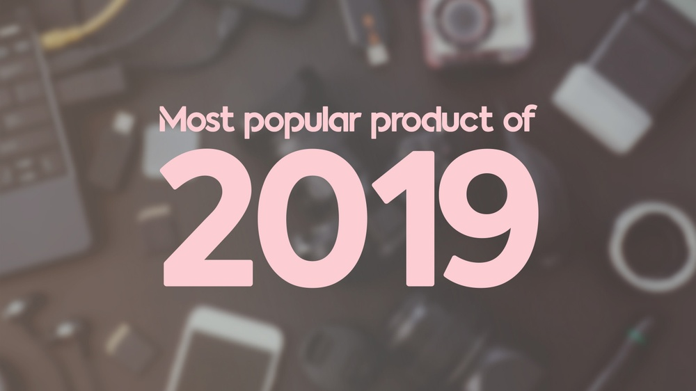 Most popular products 2019 in the UK