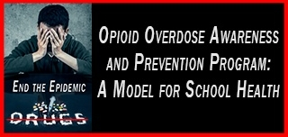 Opioid Overdose Awareness and Prevention Program: A Model for School Health