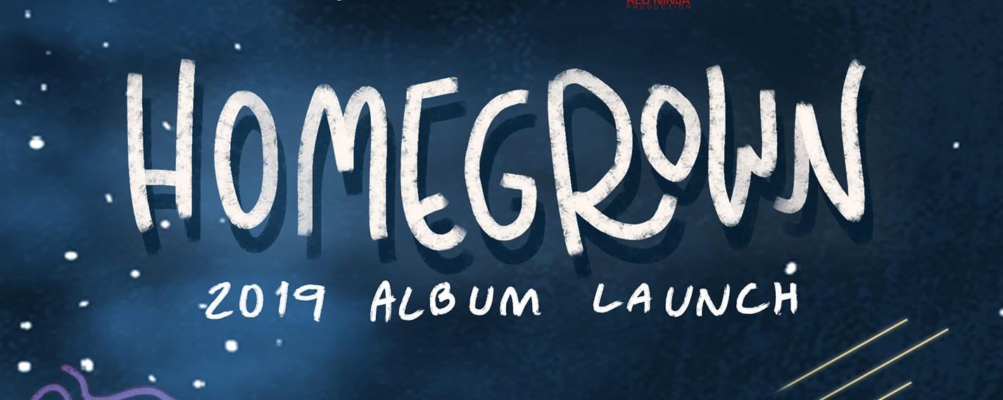 Homegrown 2019 Album Launch
