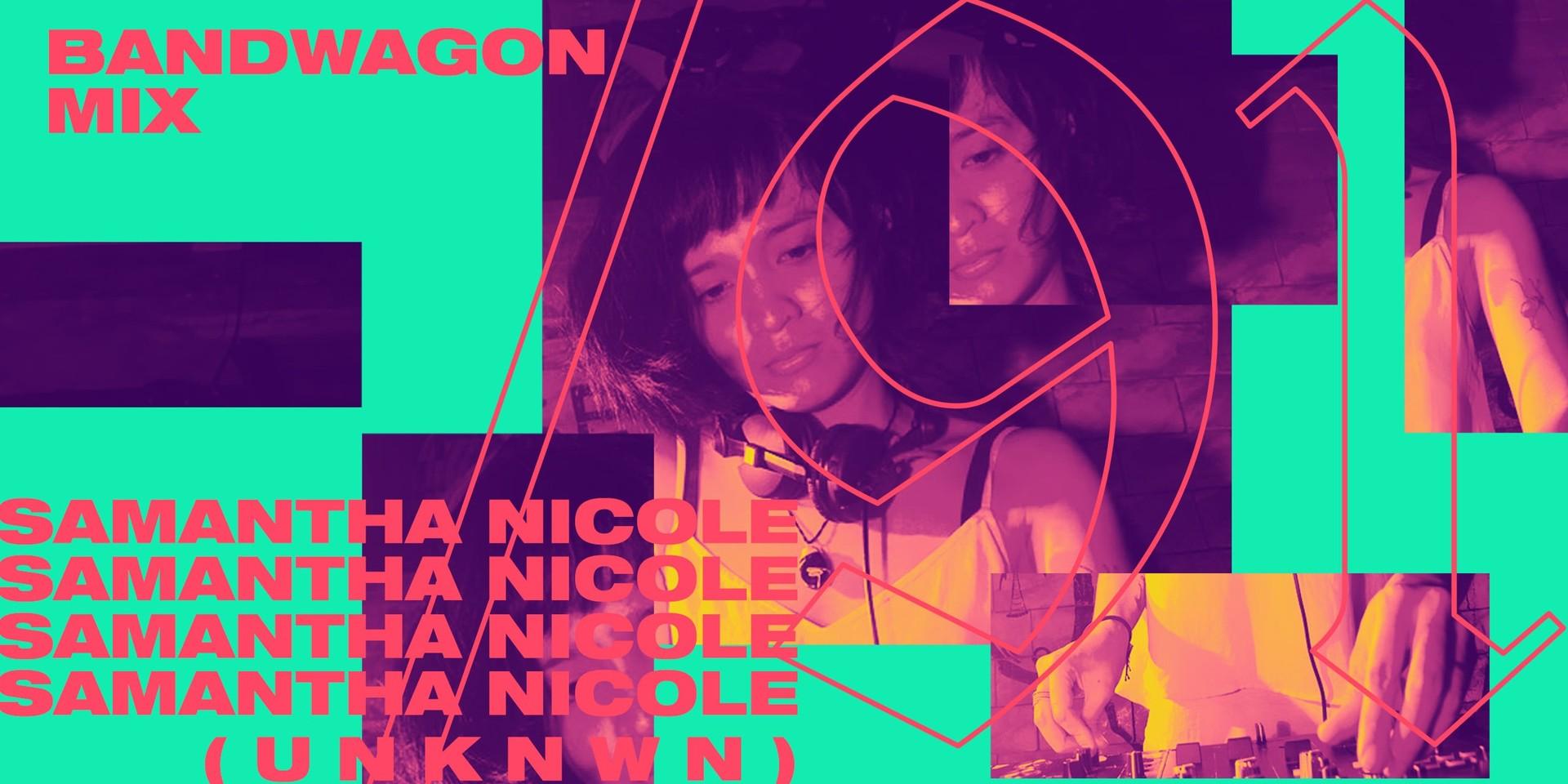 Bandwagon Mix #91: Samantha Nicole (UNKNWN)