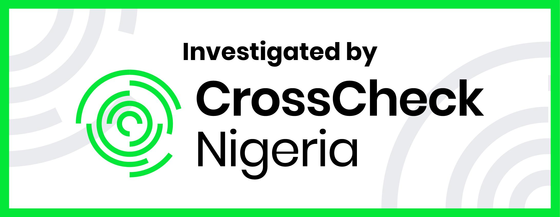 Investigated CrossCheck Nigeria