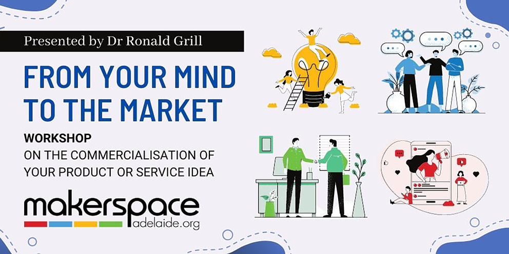From Your Mind to the Market Presented by Dr Ronald Grill